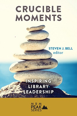 Crucible moments : inspiring library leadership
