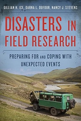 Disasters in field research : preparing for and coping with unexpected events