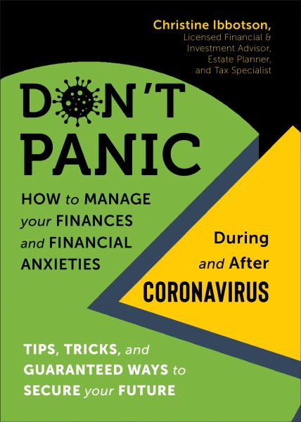 Don't Panic! How to Manage Your Finances--And Financial Anxieties--During and After Coronavirus book cover