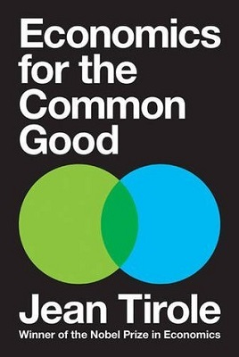 Economics for the Common Good by Jean Tirole ; translated by Steven Rendall