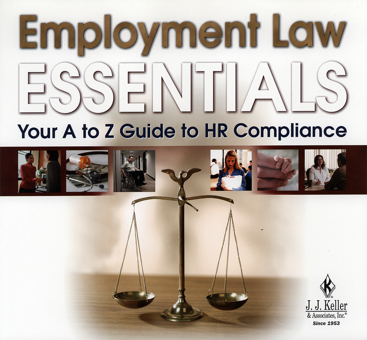 Employment law essentials : your A to Z guide to HR compliance