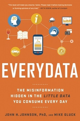 book cover for Everydata : the misinformation hidden in the little data you consume every day : why your gas tank isn't empty, you're not better than average, and Africa is bigger than you think / John H. Johnson, and Mike Gluck