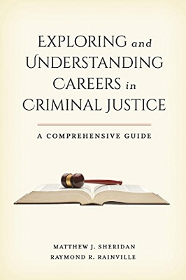 Exploring and understanding careers in criminal justice : a comprehensive guide