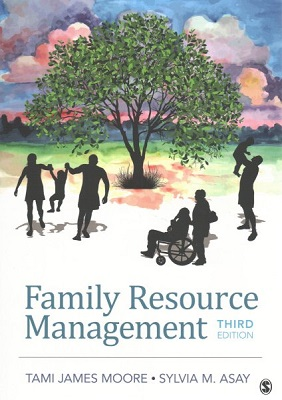 Family resource management by Tami James Moore and Sylvia M. Asay, University of Nebraska at Kearney