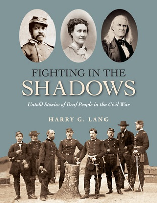 Fighting in the shadows : untold stories of deaf people in the Civil War by Harry G. Lang