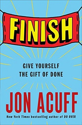 Finish : give yourself the gift of done by Jon Acuff
