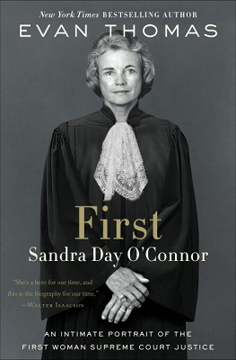First: Sandra Day O'Connor by Evan Thomas