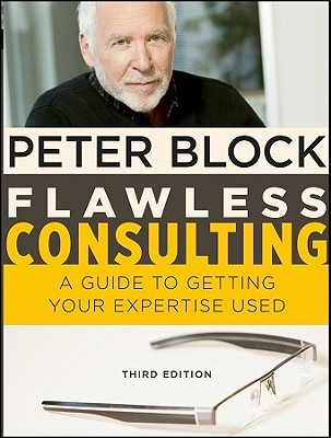 Flawless consulting : a guide to getting your expertise used
