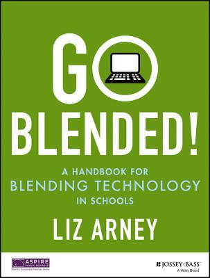 Book cover for Go Blended! A Handbook for Blending Technology in Schools
