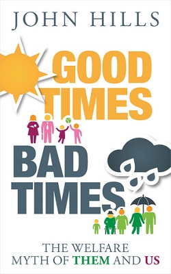 Book cover for Good times, bad times : the welfare myth of them and us