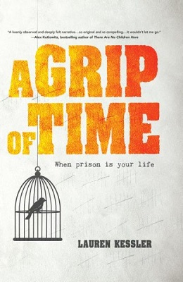 A grip of time: when prison is your life by Lauren Kessler