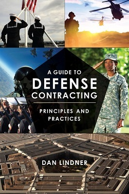 A guide to defense contracting: principles and practices by Dan Lindner