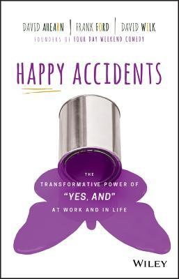 Happy accidents : the transformative power of