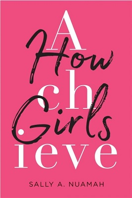 How girls achieve by Sally A. Nuamah