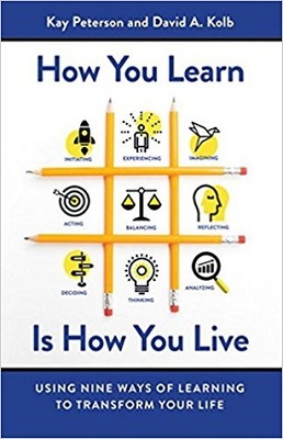 How you learn is how you live : using nine ways of learning to transform your life by Kay Peterson,Iinstitute for Experience Based Learning , David A. Kolb, Experience based Learning System