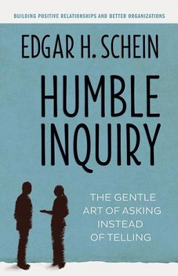 Humble inquiry : the gentle art of asking instead of telling