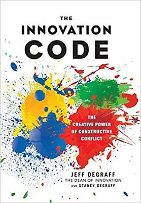 The innovation code : the creative power of constructive conflict by Jeff DeGraff,