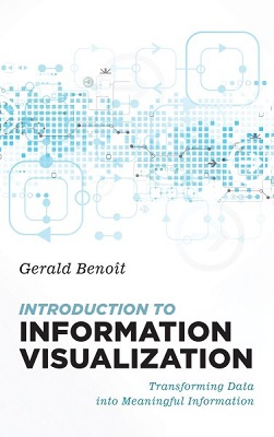 Introduction to information visualization: transforming data into meaningful information by Gerald Benoīt