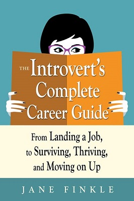 The introvert's complete career guide: from landing a job, to surviving, thriving, and moving on up by Jane Finkle