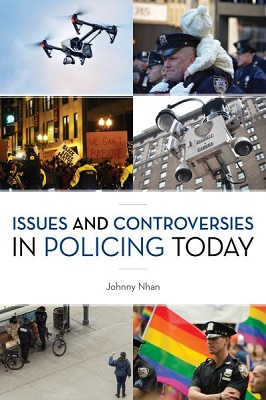 Issues and controversies in policing today by Johnny Nhan