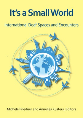 It's a small world : international deaf spaces and encounters
