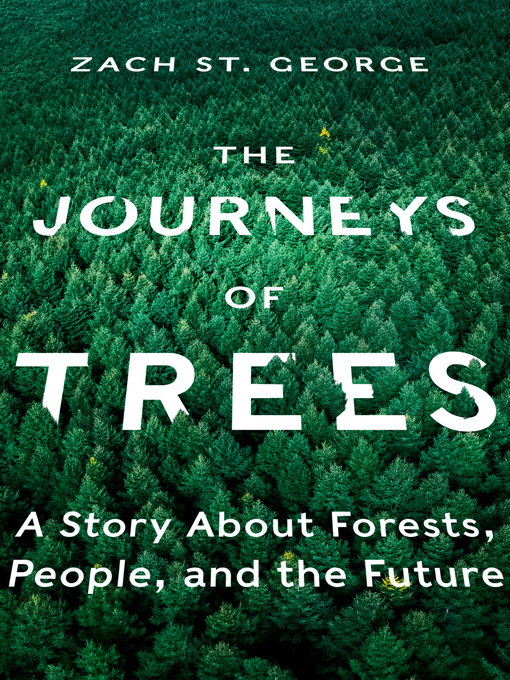 The Journeys of Trees: A Story about Forests, People, and the Future book cover