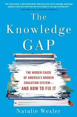 The knowledge gap: the hidden cause of America's broken education system--and how to fix it by Natalie Wexler