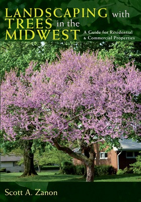 Landscaping with trees in the Midwest : a guide for residential & commercial properties