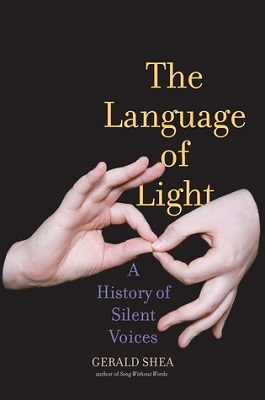 The language of light : a history of silent voices by Gerald Shea