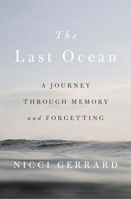The last ocean: a journey through memory and forgetting by Nicci Gerrard