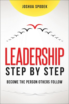 Leadership step by step : become the person others follow Joshua Spodek