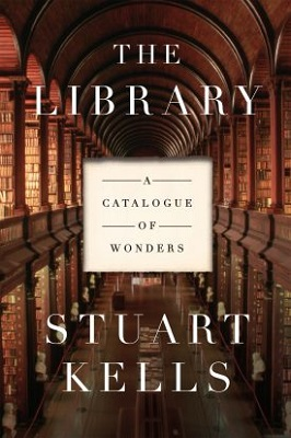 The library: a catalogue of wonders by Stuart Kells