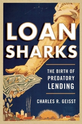 Loan sharks : the birth of predatory lending by Charles R. Geisst