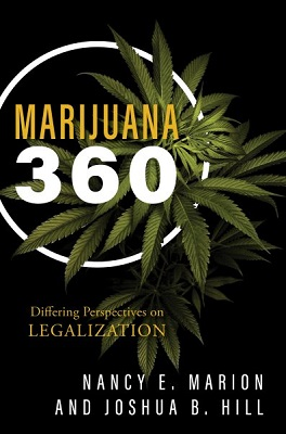 Marijuana 360: differing perspectives on legalization by Nancy E. Marion and Joshua B. Hill