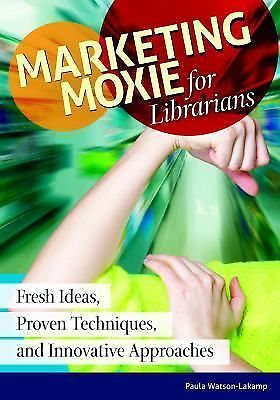 Book cover for Marketing Moxie for Librarians