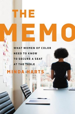 The memo: what women of color need to know to secure a seat at the table by Minda Harts