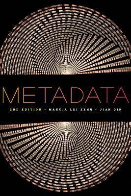 Metadata / Marcia Lei Zeng and Jian Qin