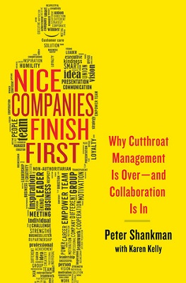 Nice companies finish first : why cutthroat management is over--and collaboration is in