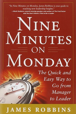 book cover for Nine minutes on Monday : the quick and easy way to go from manager to leader / James Robbins