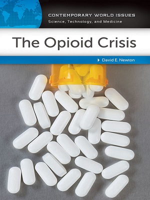 The opioid crisis: a reference handbook by David E. Newton