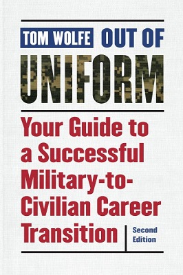Out of uniform: your guide to a successful military-to-civilian career transition by Tom Wolfe