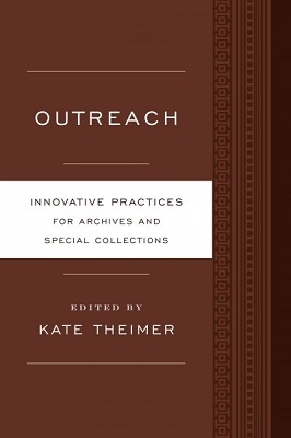 Outreach : innovative practices for archives and special collections