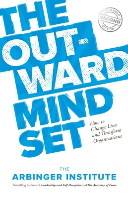The outward mindset: How to change lives and transform organizations by The Arbinger Institute