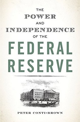 Book cover for The power and independence of the Federal Reserve / Peter Conti-Brown