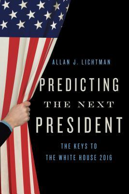 book cover for Predicting the next president : the keys to the White House / Allan J. Lichtman