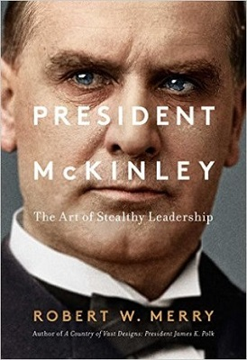 President McKinley : architect of the American century by Robert W. Merry