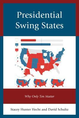 Book cover for Presidential swing states : why only ten matter