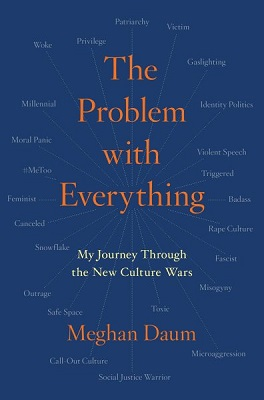 The problem with everything: my journey through the new culture wars by Meghan Daum
