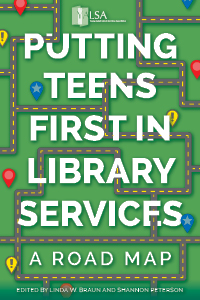 Putting teens first in library services : a road map edited by Linda W. Braun and Shannon Peterson