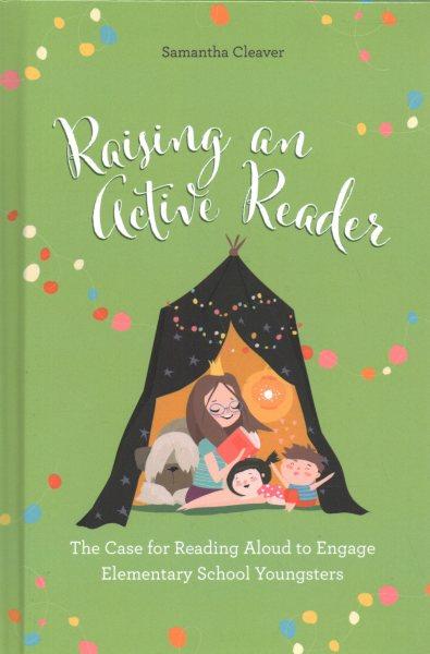 Raising an Active Reader book cover